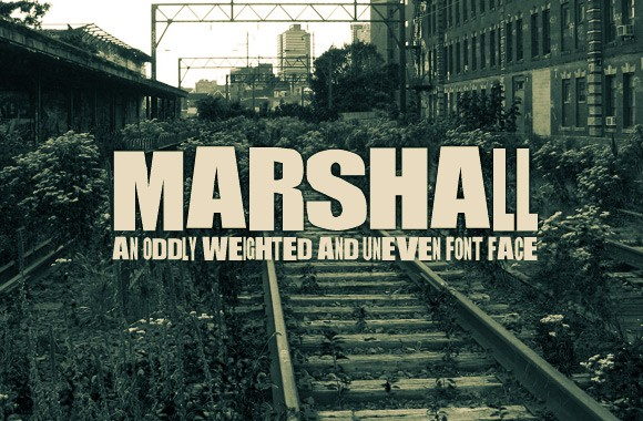 Marshall - An Oddly Weighted and Uneven Font Face