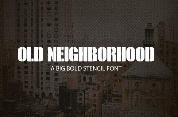 Old Neighborhood - Bold Stencil Font