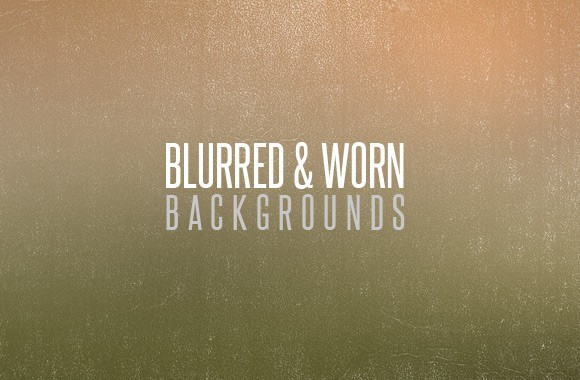 Blurred and Worn Backgrounds