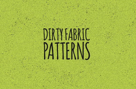 Dirty Fabric Patterns