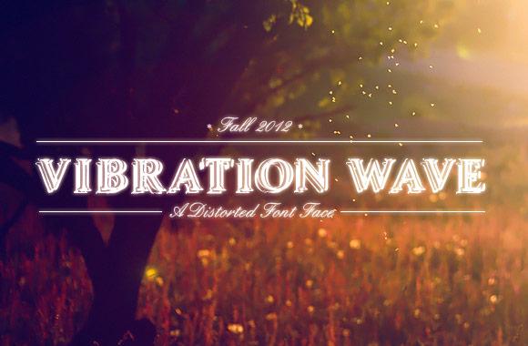 Vibration Wave - A Distorted Font Face