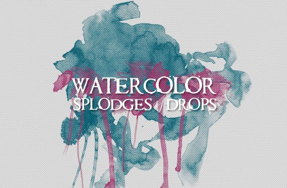 Watercolor Splodges and Drops