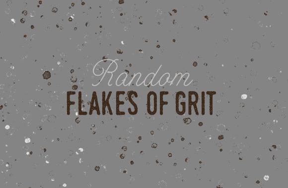 Random Flakes of Grit Brushes