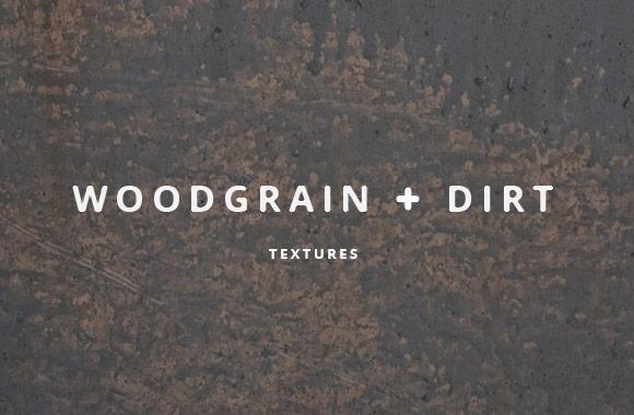 Woodgrain and Dirt Textures