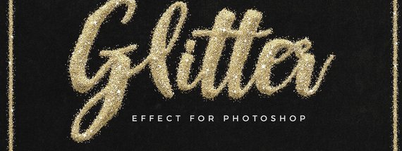 12 Glitter Effect Photoshop Tools to Glitz up Your Life