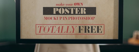 Create Your Own Gorgeous Poster Mockup for Free!