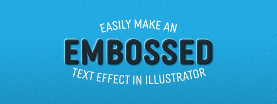 Easily Make an Embossed Text Effect in Illustrator