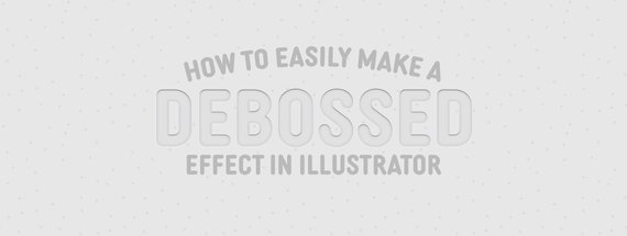 How to Easily Make a Debossed Effect in Illustrator