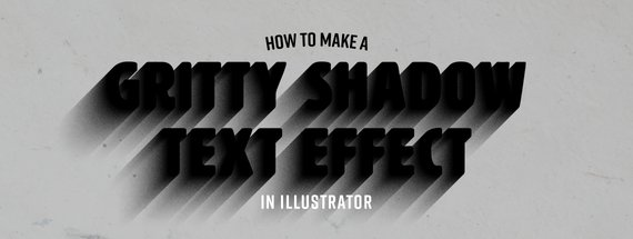 How to Make a Gritty Shadow Text Effect in Illustrator
