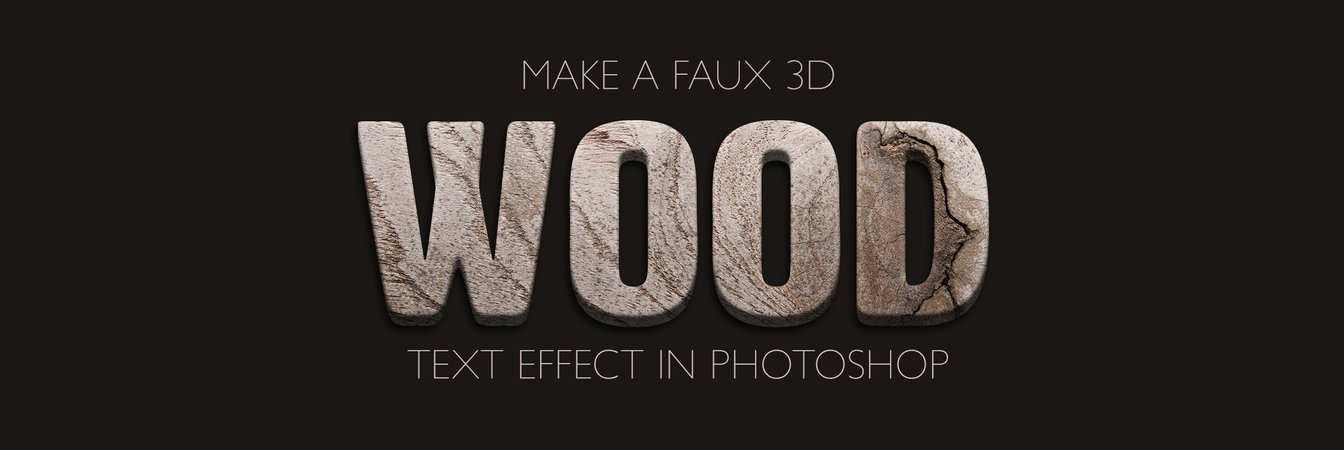How to Make a Faux 3D Wood Text Effect in Photoshop