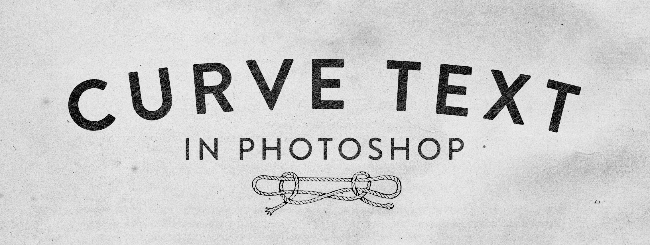 Three Ways to Curve Text in Photoshop