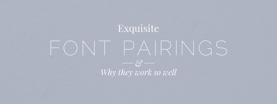 10 Exquisite Font Pairings and Why They Work so Well — Medialoot