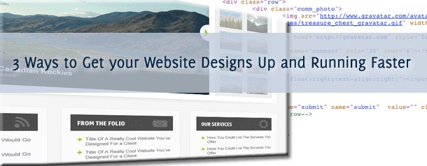 3 Ways to Get your Website Designs Up and Running Faster