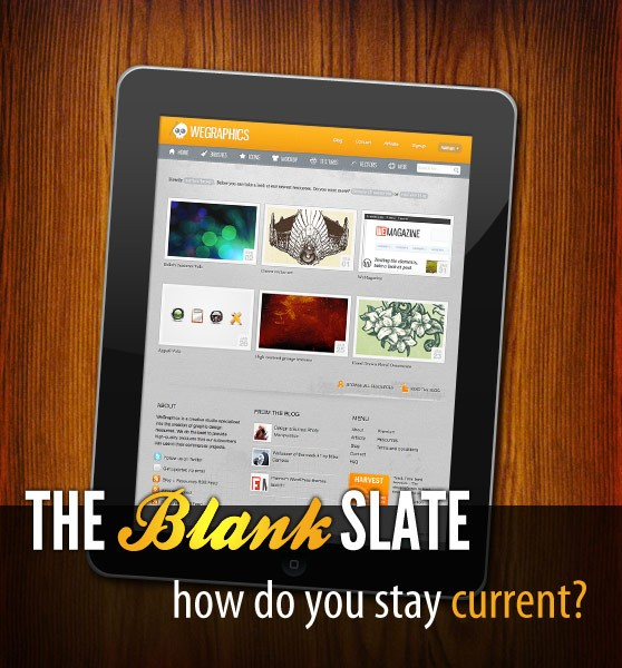 The Blank Slate: How Do You Stay Current?
