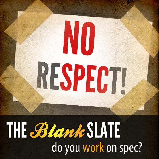 The Blank Slate: Do You Work on Spec?