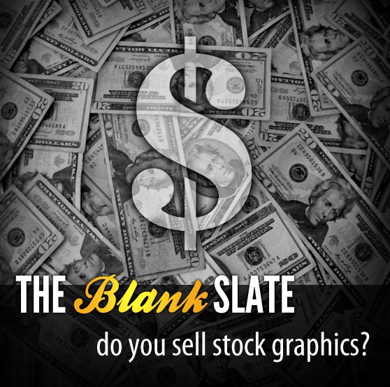 The Blank Slate: Do You Sell Stock Graphics?