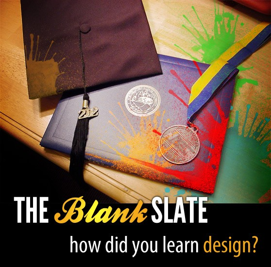 The Blank Slate: How Did You Learn Design?