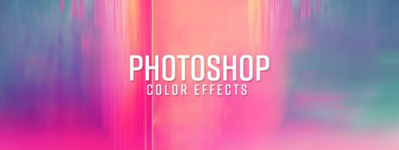6 Photoshop Color Effects You Didn't Know You Loved