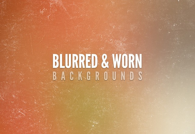 Blurred & Worn Backgrounds