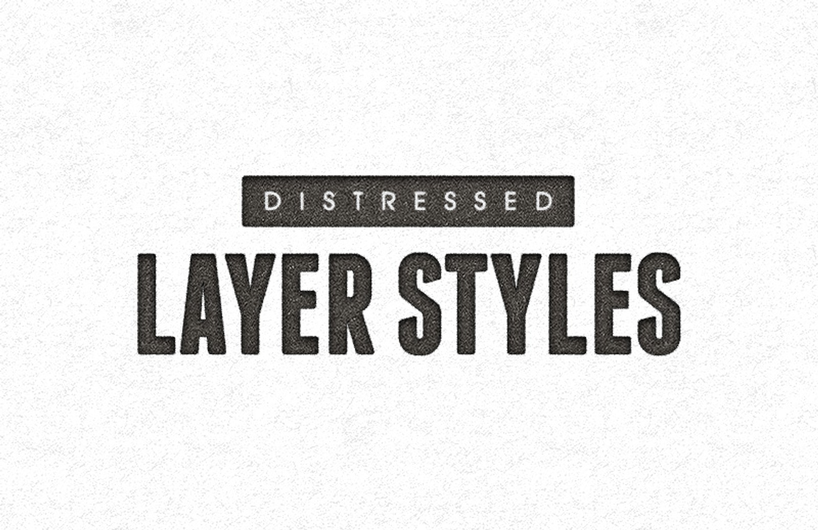 Distressed  Layer  Styles  Preview 1