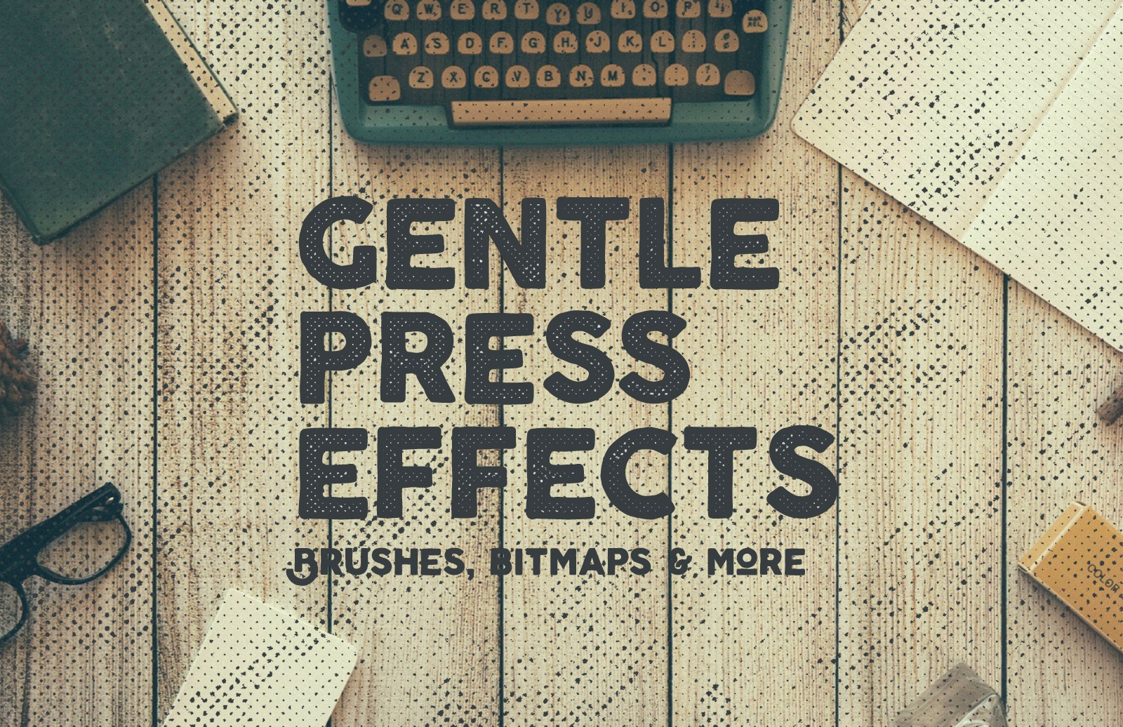 Gentle Press Effects – Brushes, Bitmaps and More