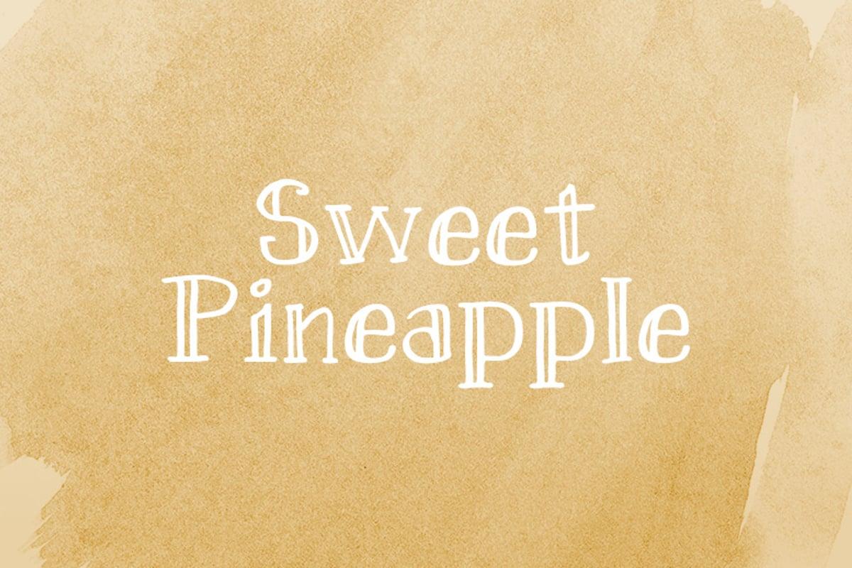 Sweet Pineapple  Handdrawn Serif
