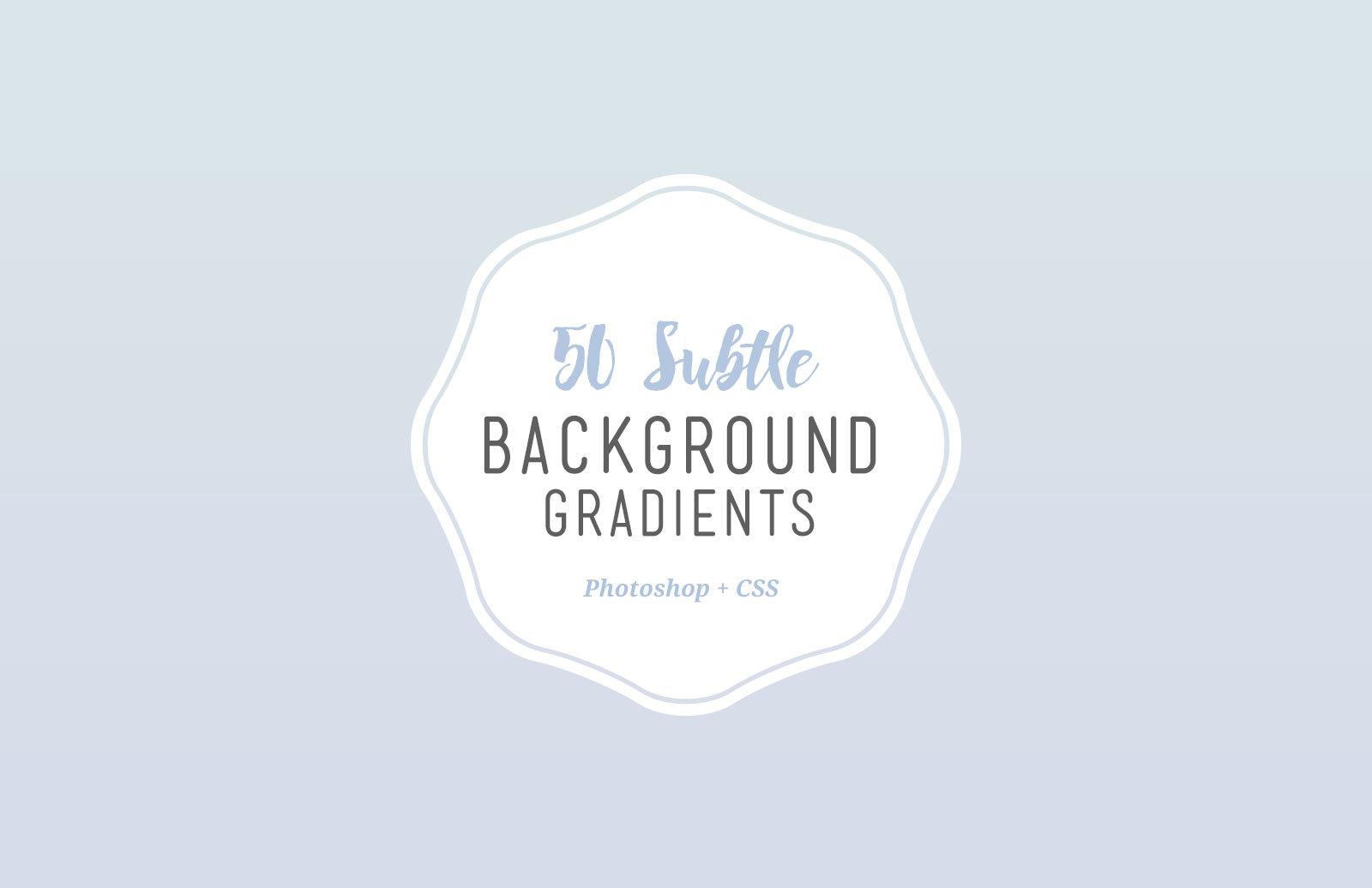 50 Subtle Background Gradients (CSS)