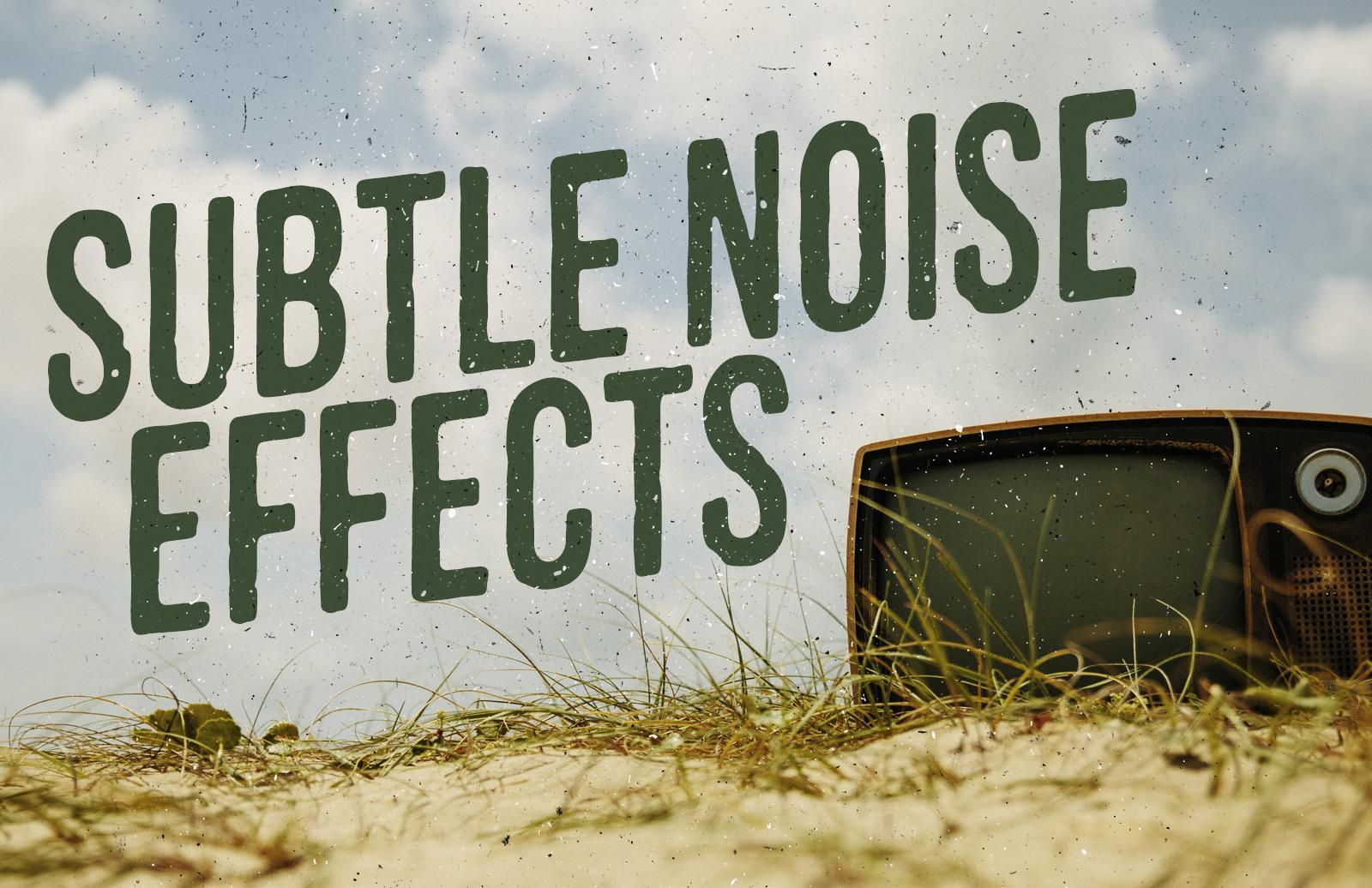 Subtle  Noise  Effects  Preview 1