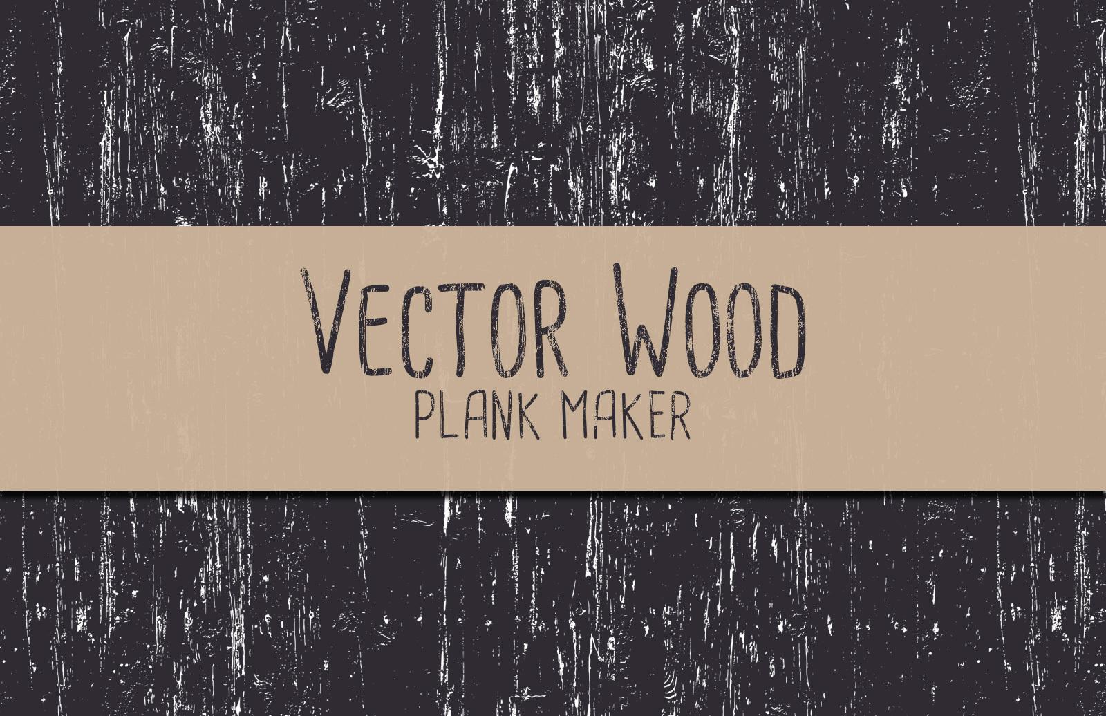 Vector Wood Plank Maker 1